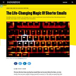 The Life-Changing Magic Of Shorter Emails