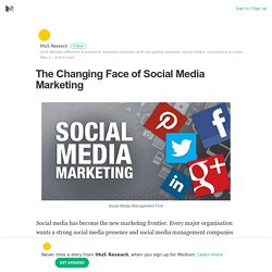 The Changing Face of Social Media Marketing