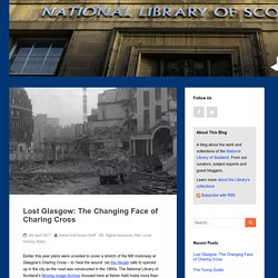 Lost Glasgow: The Changing Face of Charing Cross – National Library of Scotland Blog