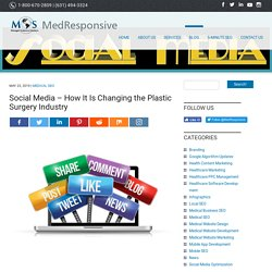 Social Media - How It Is Changing the Plastic Surgery Industry