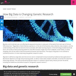 How Big Data is Changing Genetic Research