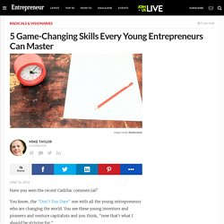 5 Game-Changing Skills Every Young Entrepreneurs Can Master