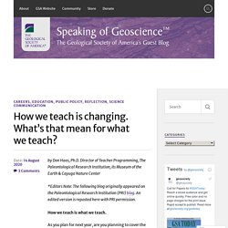 How we teach is changing. What's that mean for what we teach? – Speaking of Geoscience