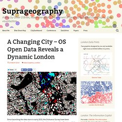 A Changing City – OS Open Data Reveals a Dynamic London