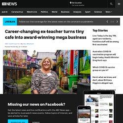 Career-changing ex-teacher turns tiny cafe into award-winning mega business