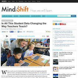 Is All This Student Data Changing the Way Teachers Teach?