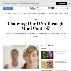Changing Our DNA through Mind Control?