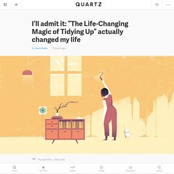 "I'll admit it: ""The Life-Changing Magic of Tidying Up"" actually changed my life"