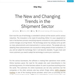The New and Changing Trends in the Shipment Sector – Ship Way