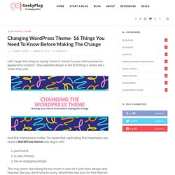 Changing WordPress Theme- 16 Things You Need To Know Before Making The Change - GeekyPlug