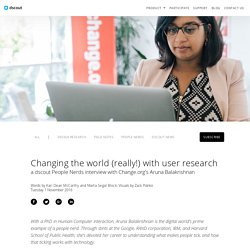 Changing the world (really!) with user research