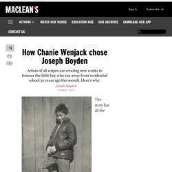 How Chanie Wenjack chose Joseph Boyden