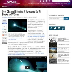 The SyFy Channel Is Bringing 4 Awesome Sci-Fi Books to TV Soon