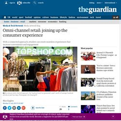 Omni-channel retail: joining up the consumer experience