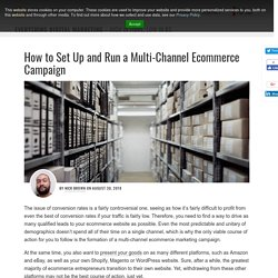 How to Set Up and Run a Multi-Channel Ecommerce Campaign