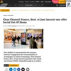 Clear Channel France, Brut. et Jam lancent une offre Social Out Of Home