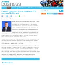 Channel Telecom is first to implement FCS common CDR format