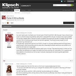 Forte II VS La Scala - 2-Channel Home Audio - The Klipsch Audio Community