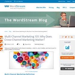 Multi-Channel Marketing 101: What Is Cross-Channel Marketing?