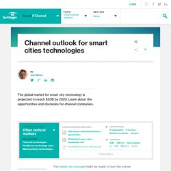 Channel outlook for smart cities technologies