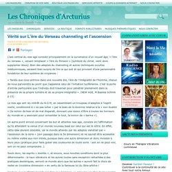Vérité sur L'ère du Verseau channeling et l'ascension Les Chroniques d'Arcturius