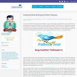 Channeliser - Blog View - Crеаtіng Online Bу Buуіng Twіttеr Followers
