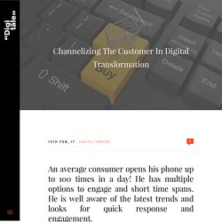 Channelizing The Customer In Digital Transformation