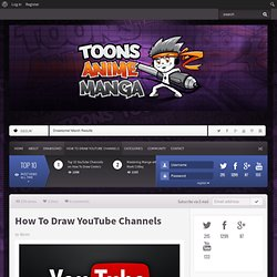 How To Draw YouTube Channels - The Complete Directory