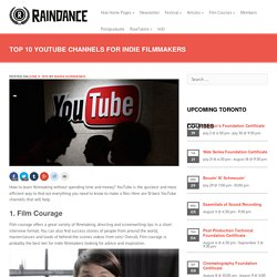 Top 10 YouTube Channels for Indie Filmmakers
