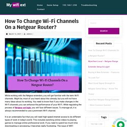 How To Change Wi-Fi Channels On a Netgear Router? Explained