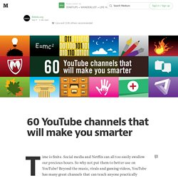 60 YouTube channels that will make you smarter
