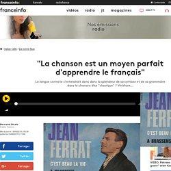 """""""La chanson est un moyen parfait d'apprendre le français"""""""