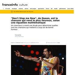 """""""Don't Stop me Now"""", de Queen, est la chanson qui rend le plus heureux, selon une équation mathématique"""