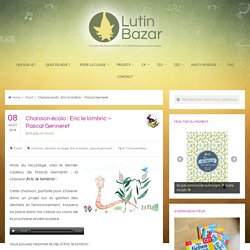 Chanson écolo : Eric le lombric - Pascal Genneret - Lutin Bazar