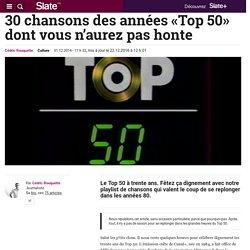 30 chansons des années «Top 50» dont vous n'aurez pas honte