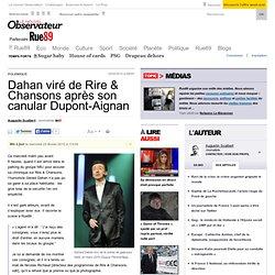 Dahan viré de Rire & Chansons après son canular Dupont-Aignan