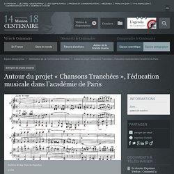 Autour du projet « Chansons Tranchées », l'éducation musicale dans l'académie de Paris