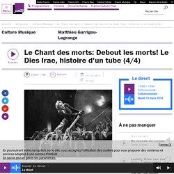Le Chant des morts: Debout les morts! Le Dies Irae, histoire d'un tube (4/4)