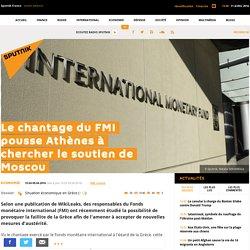 Le chantage du FMI pousse Athènes à chercher le soutien de Moscou