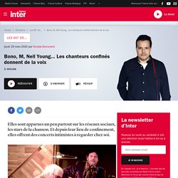 Bono, M, Neil Young... Les chanteurs confinés donnent de la voix