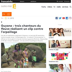 Guyane : trois chanteurs du fleuve réalisent un clip contre l'orpaillage - outre-mer 1ère