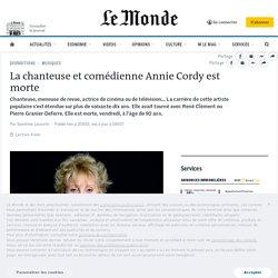 La chanteuse et comédienne Annie Cordy est morte...