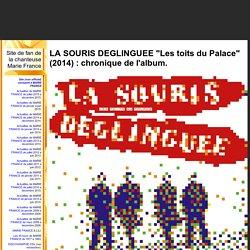 """Site de fan de la chanteuse Marie France - LA SOURIS DEGLINGUEE """"Les toits du Palace"""" (2014) : chronique de l'album."""
