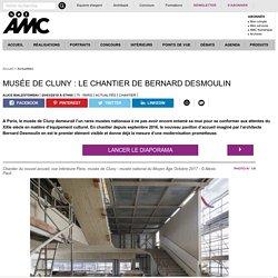 Musée de Cluny : le chantier de Bernard Desmoulin