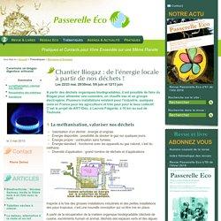 Chantier Biogaz : de l'énergie locale à partir de nos déchets (...) - Les 22/23 mai 29/30mai 5/6 juin et - Biomasse et Energies