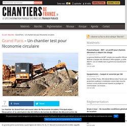 Grand Paris - Un chantier test pour l'économie circulaire