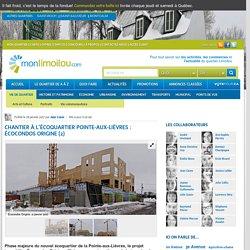 CANADA : Chantier à l'écoquartier Pointe-aux-Lièvres: Écocondos Origine (2) - Mon Limoilou