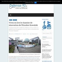 Paris la défense : Vivez en live le chantier de rénovation de l'Escalier Kowalski