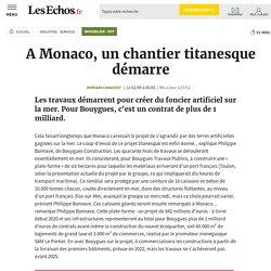 A Monaco, un chantier titanesque démarre, Immobilier - BTP