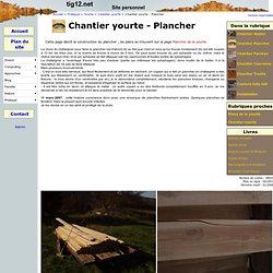 Chantier yourte - Plancher
